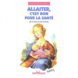 Allaiter, c'est bon pour la santé ( Didierjean- Jouveau)