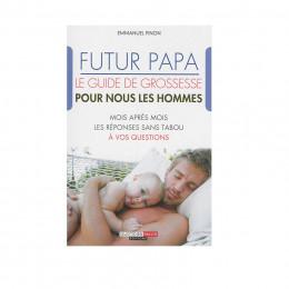 Futur papa. Le guide de grossesse pour nous les hommes  Emmanuel Pinon